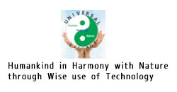 Humankind in Harmony with Nature through Wise use of Technology